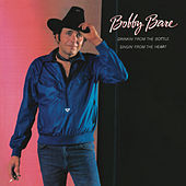 Drinkin' from the Bottle Singin' from the Heart by Bobby Bare