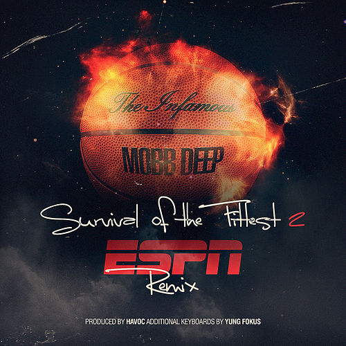 Survival of the Fittest 2 (ESPN Remix) by Mobb Deep