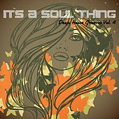 It's a Soul Thing - Deep House Grooves, Vol. 4 by Various Artists