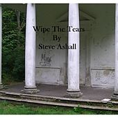Wipe the Tears by Steve Ashall