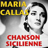Chanson Sicilienne by Maria Callas
