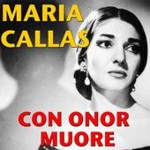 Con Onor Muore by Maria Callas