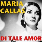 Di Tale Amor by Maria Callas