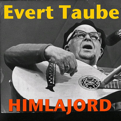Himlajord by Evert Taube