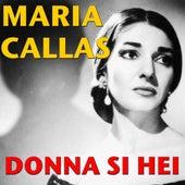 Donna Si Hei by Maria Callas