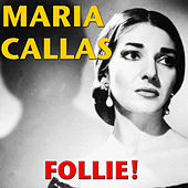 Follie! by Maria Callas