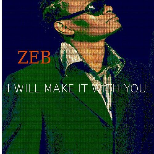 I Will Make It WITH You by Zeb