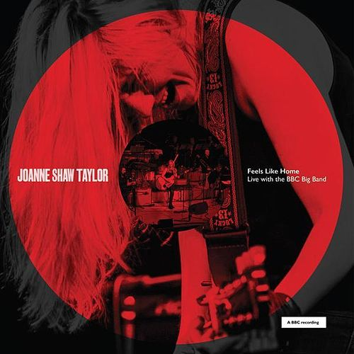 Feels Like Home - Live with the BBC Big Band by Joanne Shaw Taylor