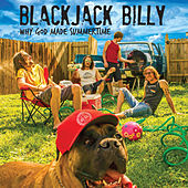 Why God Made Summertime by Blackjack Billy