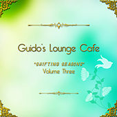 Guido's Lounge Cafe, Vol. 3 - Shifting Seasons by Various Artists