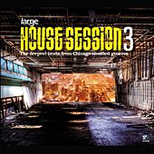 House Session 3 - Large Music by Various Artists