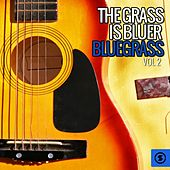 The Grass Is Bluer: Bluegrass, Vol. 2 by Various Artists