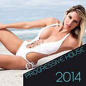 Progressive House 2014 by Various Artists