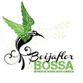 Beijaflor Bossa (Ritmos de Bossa Nova Carioca) by Various Artists