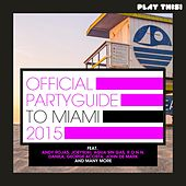 Official Party Guide to Miami 2015 by Various Artists