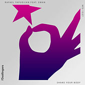Shake Your Body (feat. Eman) by Rafael Yapudjian