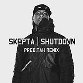 Shutdown (Preditah Remix) by Skepta