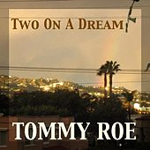 Two on a Dream by Tommy Roe