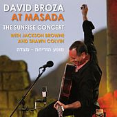 At Masada The Sunrise Concert with Jackson Browne and Shawn Colvin by David Broza