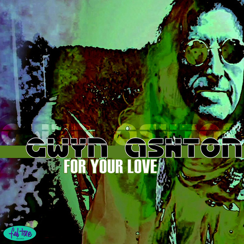 For Your Love - Single by Gwyn Ashton