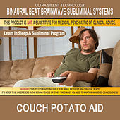 Couch Potato Aid: Combination of Subliminal & Learning While Sleeping Program (Positive Affirmations, Isochronic Tones & Binaural Beats) by Binaural Beat Brainwave Subliminal Systems