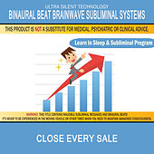 Close Every Sale: Combination of Subliminal & Learning While Sleeping Program (Positive Affirmations, Isochronic Tones & Binaural Beats) by Binaural Beat Brainwave Subliminal Systems