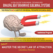 Master the Secret Law of Attraction by Binaural Beat Brainwave Subliminal Systems