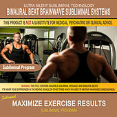 Maximize Exercise Results by Binaural Beat Brainwave Subliminal Systems