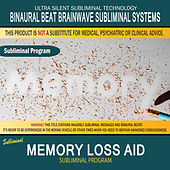 Memory Loss Aid by Binaural Beat Brainwave Subliminal Systems