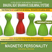 Magnetic Personality by Binaural Beat Brainwave Subliminal Systems