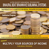 Multiply Your Sources of Income by Binaural Beat Brainwave Subliminal Systems