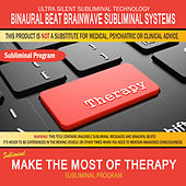 Make the Most of Therapy by Binaural Beat Brainwave Subliminal Systems