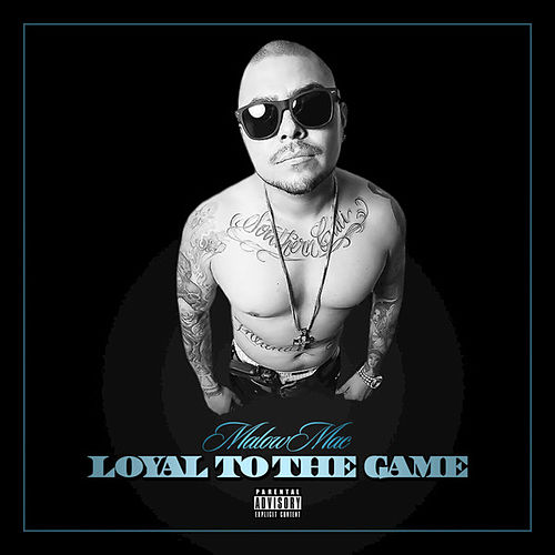 Loyal to the Game by Malow Mac