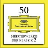 50 Meisterwerke der Klassik 2 von Various Artists
