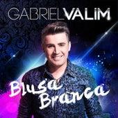 Blusa Branca - Single by Gabriel Valim