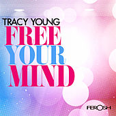 Free Your Mind by Tracy Young
