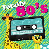 Totally 80's Lullaby: Arrangements, Vol. 2 by Rock N' Roll Baby Lullaby Ensemble