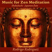Music for Zen Meditation (Shakuhachi Japanese Flute) by Rodrigo Rodriguez