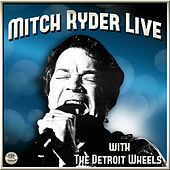 Mitch Ryder & Detroit Wheels Live by Mitch Ryder