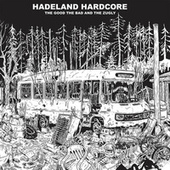 Hadeland Hardcore by The Good The Bad and The Zugly