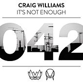 It's Not Enough by Craig Williams