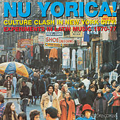 Soul Jazz Records Presents Nu Yorica! Culture Clash In New York City: Experiments In Latin Music 1970-77 by Various Artists
