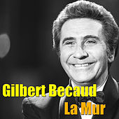 La Mur by Gilbert Becaud