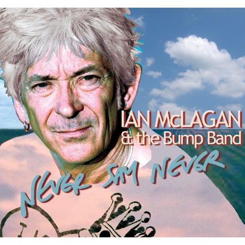 Never Say Never von Ian McLagan