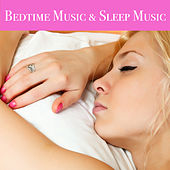 Bedtime Music & Sleep Music - The Healing Power of Sleeping Songs, White Noise, Delta Waves & Sleep Music for Falling Asleep by Bedtime Songs Collective