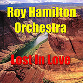 Lost In Love by The Roy Hamilton Orchestra