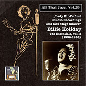 All that Jazz, Vol. 29: Billie Holiday, Vol. 2 – Lady Day's First Studio Recordings & Last Stage Moments (Remastered 2015) by Billie Holiday