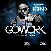 Go to Work by Legend