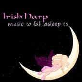 Irish Harp Music to Fall Asleep to – Falling Asleep with Calming and Peaceful Sleep Music, Nature Sounds Relaxing Songs by Baby Sleep Sleep