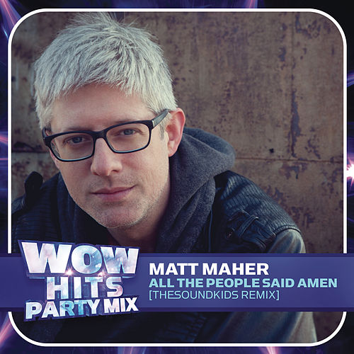 All The People Said Amen (TheSoundKids Remix) by Matt Maher